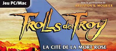 Trolls de Troy : La Cité de la Mort Rose – Le jeu vidéo