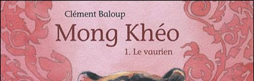 Rencontre avec Clément Baloup – Auteur de Mong Khéo
