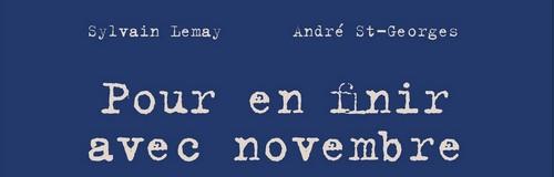 Rencontre avec Sylvain Lemay et André St-Georges – Auteurs de Pour en finir en novembre