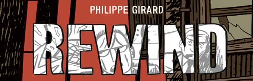 Rencontre avec Philippe Girard – Auteur de Rewind