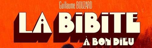 Rencontre avec Guillaume Bouzard – Auteur de La Bibite à Bon Dieu