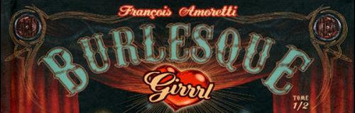 Rencontre avec François Amoretti – Auteur de Burlesque Girrrl