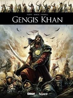 Gengis Khan (Filippi, Garcia, Favereau) – Glénat et Fayard – 14,50€