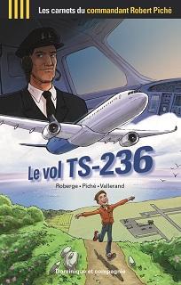 Le vol TS-236 (Roberge, Piché, Vallerand) – Dominique et compagnie – 9,95€
