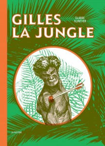 Gilles la Jungle (Cloutier) – La Pastèque – 19€