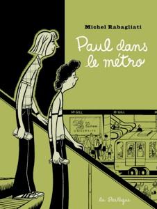 Paul dans le métro T4 (Rabagliati) – La Pastèque – 16,40€