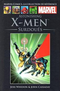 Marvel Comics, la Collection de Référence T36 – Astonishing X-Men – Surdoués (Whedon, Cassaday, Martin) – Hachette – 12,99€