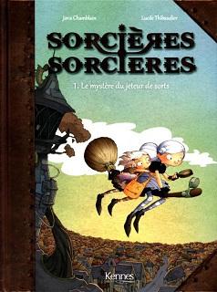 Sorcières sorcières T1 (Chamblain, Thibaudier) – Kennes Éditions – 10,95€