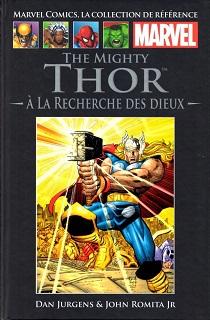 Marvel Comics, la Collection de Référence T15 – The Mighty Thor – A la recherche des dieux (Jurgens, Romita Jr, Janson, Hanna, Wright, Brown, Bernardo) – Hachette – 12,99€
