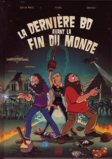 La dernière BD avant la fin du monde (Maric, Yigaël, Gabiculi) – Yinnis Editions – 14,99€