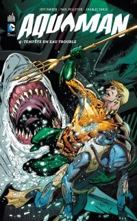 Aquaman T4 (Parker, Pelletier) – Urban Comics – 19€