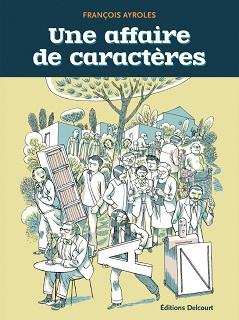 Une affaire de caractères (Ayroles) – Delcourt – 16,95€
