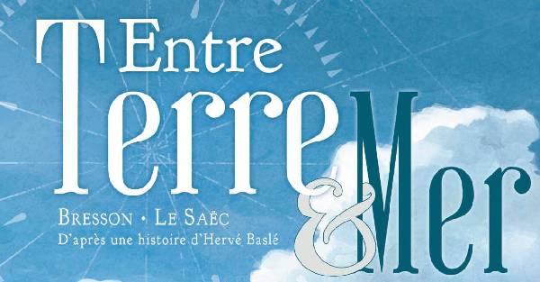 Rencontre avec Pascal Bresson, scénariste de la série Entre Terre et Mer