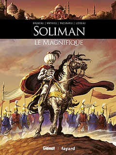 Soliman le Magnifique (Bruneau, Mathieu, Loiseau, Pacurariu, Meloni, Mad5-Factory) – Glénat – 14,50€