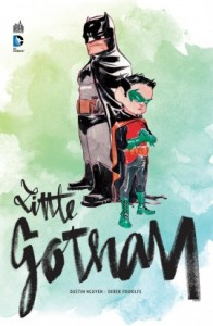 Batman – Little Gotham (Nguyen, Fridolfs) – Urban Comics – 28€
