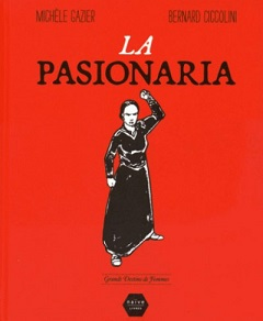La Pasionara (Gazier, Ciccolini) – Naïve Livres – 18€