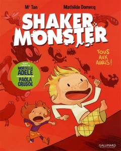 Shaker Monster (Mr Tan, Domecq) – Gallimard – 11,90€