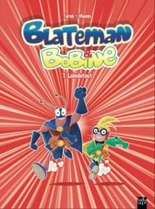 Blateman et Bobine 1
