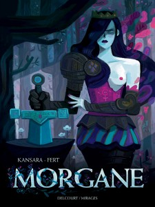 Morgane (Kansara, Fert) – Delcourt – 17,95€
