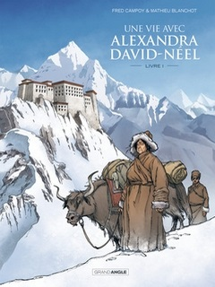 Une vie avec Alexandra David-Néel T1 (Campoy, Blanchot) – Bamboo – 16,80€