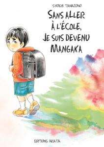 Sans aller à l'école, je suis devenu mangaka (Tanazono) – Akata – 9,99€