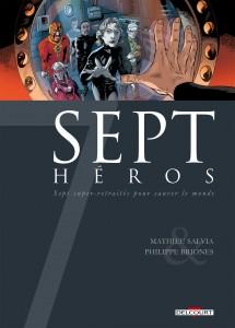Sept Héros (Salvia, Briones, Huet) – Delcourt – 15,50€