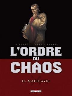 lordre-du-chaos-tome2-machiavel-delcourt