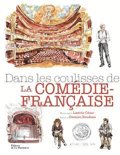 Dans les coulisses de la Comédie Française (Cénac, Roudeau) – Editions de la Martinière – 29€