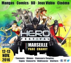 Hero Festival Saison 3 – Du 12 au 13 novembre 2016 au Parc Chanot de Marseille