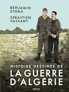 Histoire dessinée de la guerre d'Algérie (Stora, Vassant) – Seuil – 24€