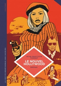 Le Nouvel Hollywood (Thoret, Brüno) – Le Lombard – 10€
