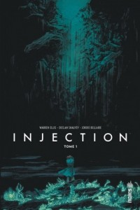 Injection T1 (Ellis, Shalvey, Bellaire) – Urban Comics – 10€
