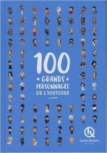 L'Encyclopédie : 100 grands personnages de l'Histoire (Collectif) – Quelle Histoire – 20€