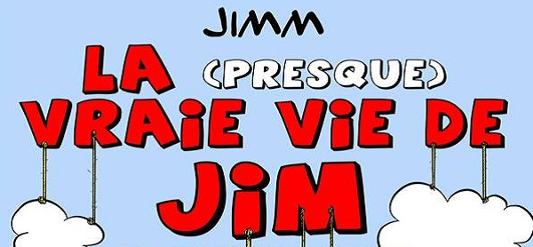 Rencontre avec Jimm, auteur de la (presque) vraie vie de Jim