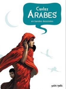 Contes Arabes en bandes déssinées (Gaët's, Ceka, Mabel, Collectif) – Petit à Petit- 14,90€
