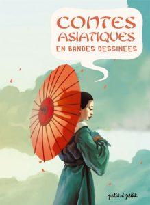 Contes asiatiques en bandes dessinées – (Petit, Simon, Mabel, Collectif) – Petit à Petit – 14,90€