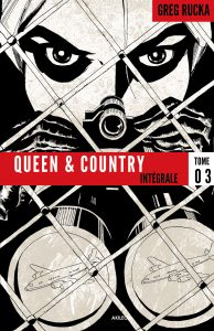Queen & Country – L'intégrale T3 (Rucka, Rolston, Norton, Samnee, Hurtt, Burchett)- Akileos – 29,50€