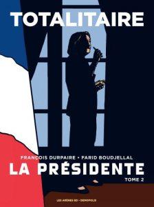 La Présidente T2 (Durpaire, Boudjellal) – Les Arènes – 20€