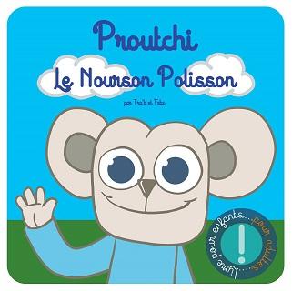 Proutchi, le nourson polisson (Tra'b, Fabz) – Auto-édition – 5,99€