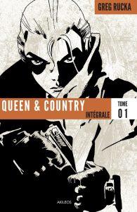 Queen & Country – L'intégrale T1 (Rucka, Rolston, Hurtt, Fernandez, Sakai) – Akileos – 29,50€