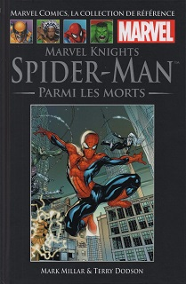 Marvel Comics, la Collection de Référence T38 – Marvel Knights Spider-Man – Parmi les morts (Millar, Dodson, Hannin) – Hachette – 12,99€