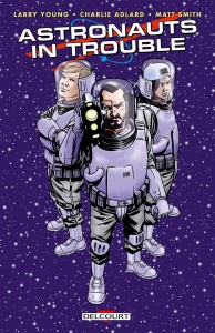 Astronauts in trouble intégrale (Young, Adlard, Smith) – Delcourt – 19,99€