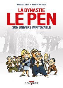 La Dynastie Le Pen (Dély, Coicault) – Delcourt – 16,95€