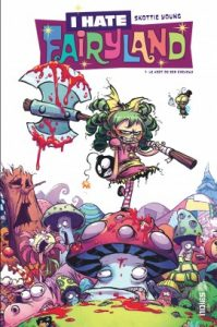 I hate Fairyland T1 (Young) – Urban Comics – 10€