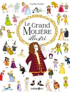 Le Grand Molière illustré (Guillot) – Editions du Chêne – 14,90€