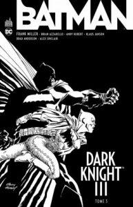 Batman – Dark Knight III T3 (Miller, Azzarello, Kubert) – Urban Comics – 14€