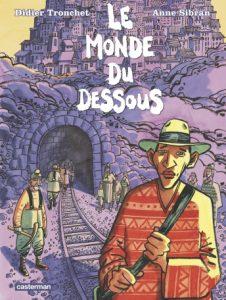 Le Monde du dessous (Tronchet, Sibran) – Casterman – 17€