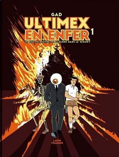 Ultimex en Enfer T1 (Gad) – Editions Lapin / Vraoum – 20€