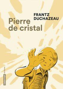 Pierre de Cristal (Duchazeau) – Casterman – 16,95€