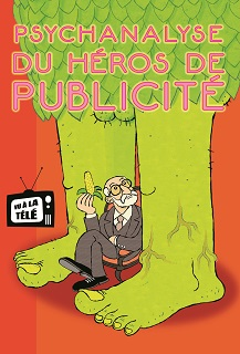 Psychanalyse du héros de publicité (Wandrille, Pochep) – Vraoum – 5€